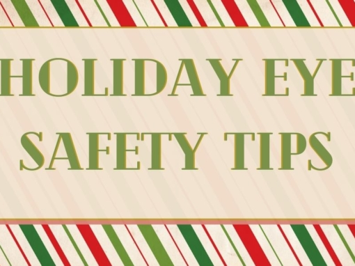 Eye Safety During the Holidays